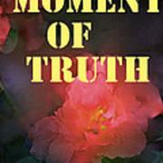 Moment Of Truth Art Print
