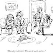 Monday's Debate Art Print