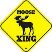 Moose Crossing Sign Art Print