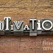 Motivation Word In Metal Type Art Print