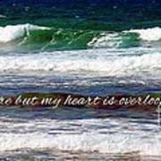 My Heart Is Overlooking The Ocean Art Print