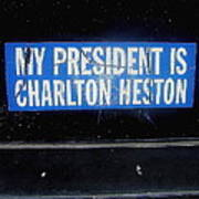My President Is Charlton Heston Decal Vehicle Window Black Canyon City Arizona  2004 Art Print