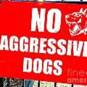 No Aggressive Dogs Art Print