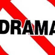 No Drama Art Print