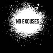 No Excuses Poster Black  Art Print