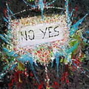 No Yes Art Print