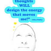 Note To Self  My Thoughts Will Design The Energy That Moves Me Art Print by Allan Rufus