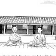 One Buddhist Monk Asks Another While Meditating Art Print