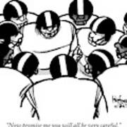 One Football Player Says To The Others Art Print