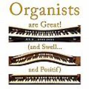 Organists Are Great 2 Art Print