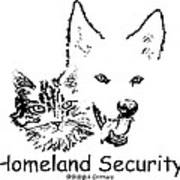 Paws4critters Homeland Security Art Print
