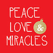 Peace Love and Miracles with Christmas Ornament Art Print