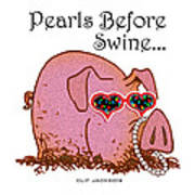 Pearls Before Swine Art Print by Clif Jackson