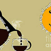 Perk Up With A Cup Of Coffee 12 Art Print
