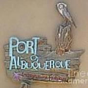 Port Of Albuquerque Art Print