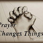Prayer Changes Things 2 Art Print