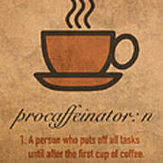 Procaffeinator Caffeine Procrastinator Humor Play On Words Motivational Poster Art Print