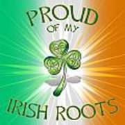 Proud Of My Irish Roots Art Print