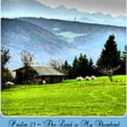 Psalm 23 The Lord Is My Shepherd ... He Maketh Me Lie Down In Green Pastures Art Print