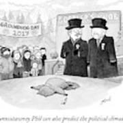 Punxsutawney Phil Can Also Predict The Political Art Print