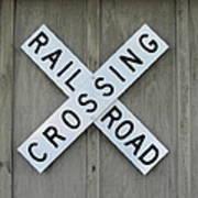 Rail Road Crossing Sign Art Print