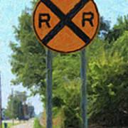 Railroad Crossing Sign Art Print