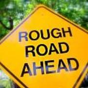 Rough Road Ahead Art Print