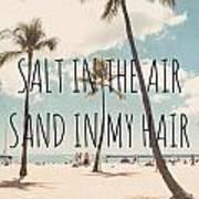 Salt In The Air Sand In My Hair Art Print by Nastasia Cook