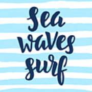 Sea, Waves, Surf Poster. Inspirational Art Print