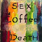 Sexcoffeedeath Art Print