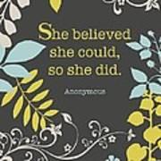 She Believed Art Print