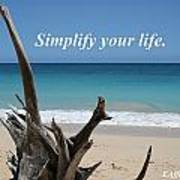 Simplify Your Life Art Print