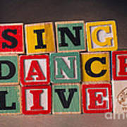 Sing Dance Live Art Print