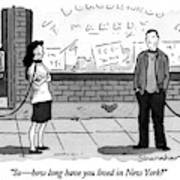 So - How Long Have You Lived In New York? Art Print