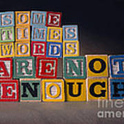 Sometimes Words Are Not Enough Art Print