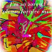 Sorry Please Forgive Me Art Print