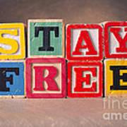 Stay Free Art Print