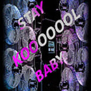 Stay Kool Baby Art Print by The Stone Age