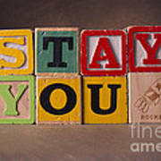 Stay You Art Print