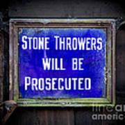Stone Throwers Be Warned Art Print