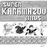 Super Karamazov Bros. -- A Parody Of Mario Art Print by Tom Toro