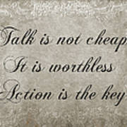 Talk Is Not Cheap It Is Worthless - Action Is Key - Poem - Emotion Art Print