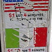 Telephone  Usa Mexico One Dollar Four Minutes Booth Us Mexico Flags Eloy Arizona 2005 Art Print