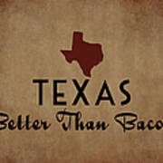 Texas Better Than Bacon Art Print