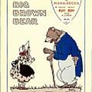The Big Brown Bear Art Print