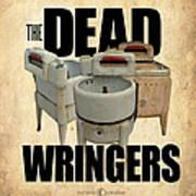 The Dead Wringers Poster Art Print