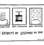 The Effects Of Listening To You Art Print