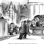 The Jury Will Disregard The Witness's Last Art Print