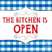 The Kitchen Is Open Art Print