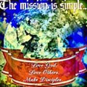 The Mission Is Simple Art Print